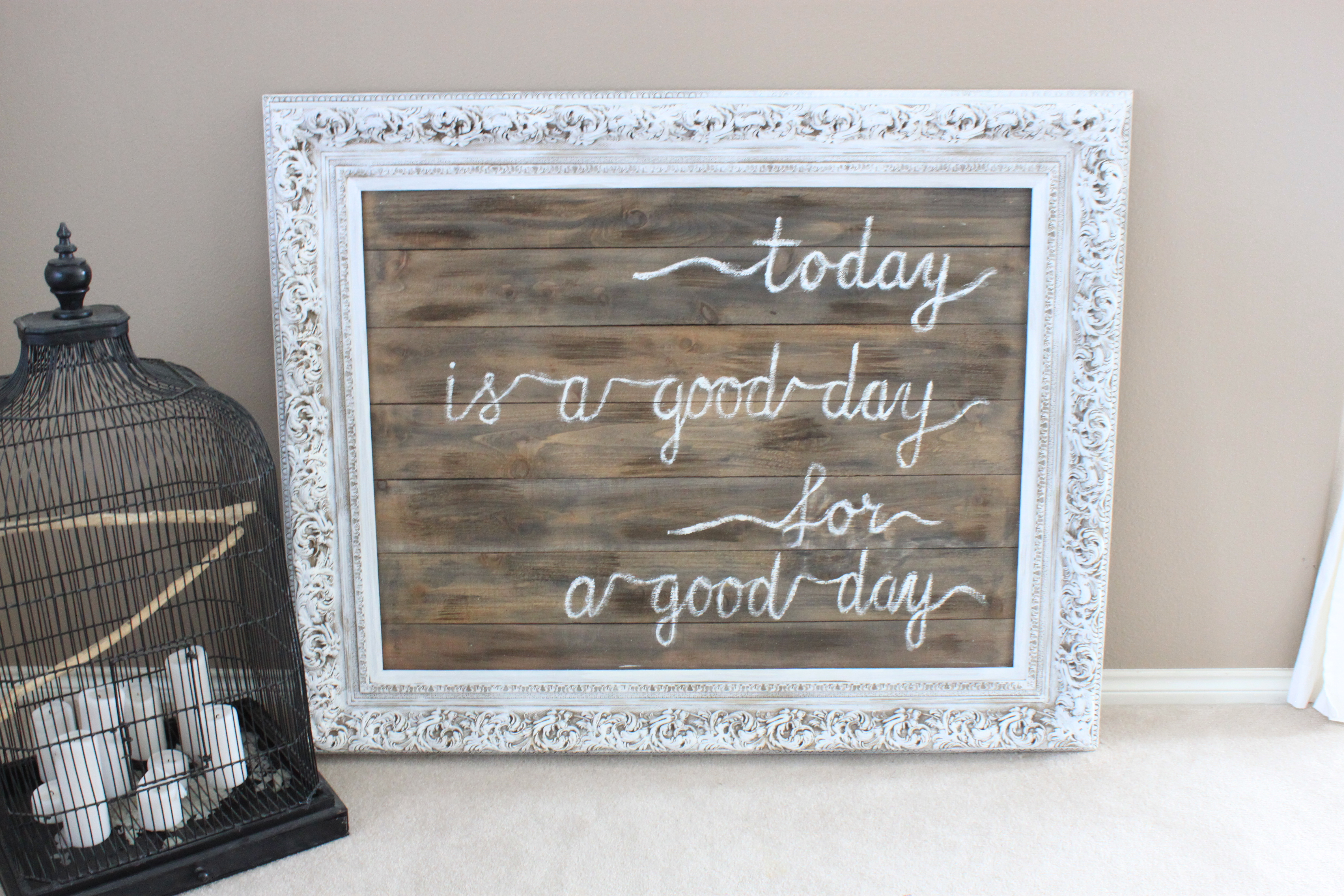 as i type this i am watching fixer upper re runs and the episode where joanna created a wall sign with the saying today is a good day for a good day is